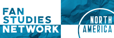 Fan Studies Network North America Conference 2020